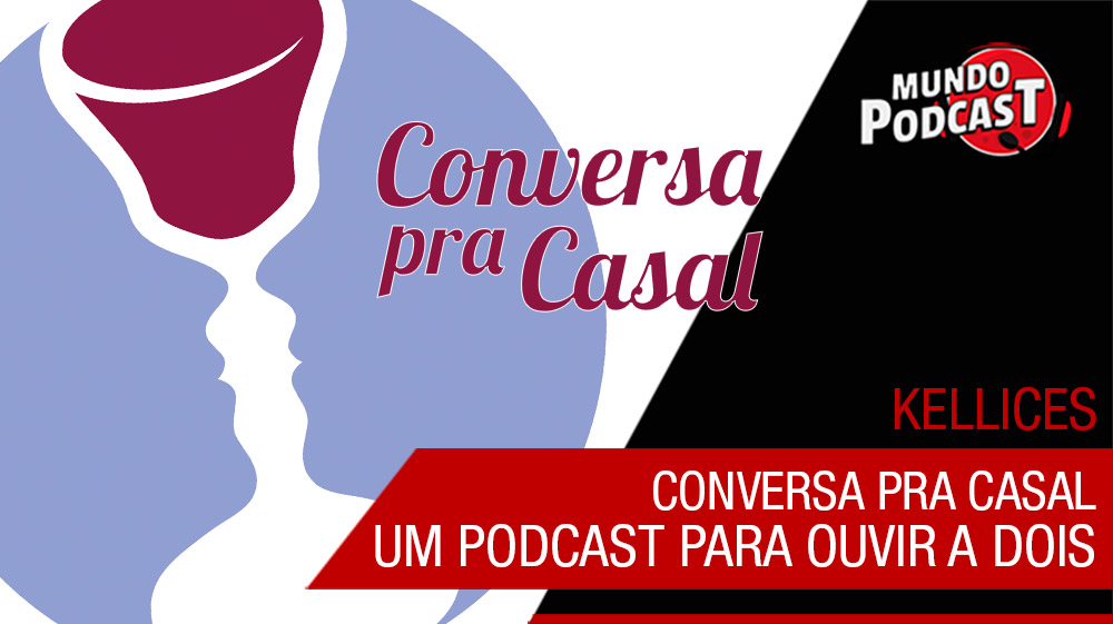 Conversa pra Casal – Um podcast para ouvir a dois