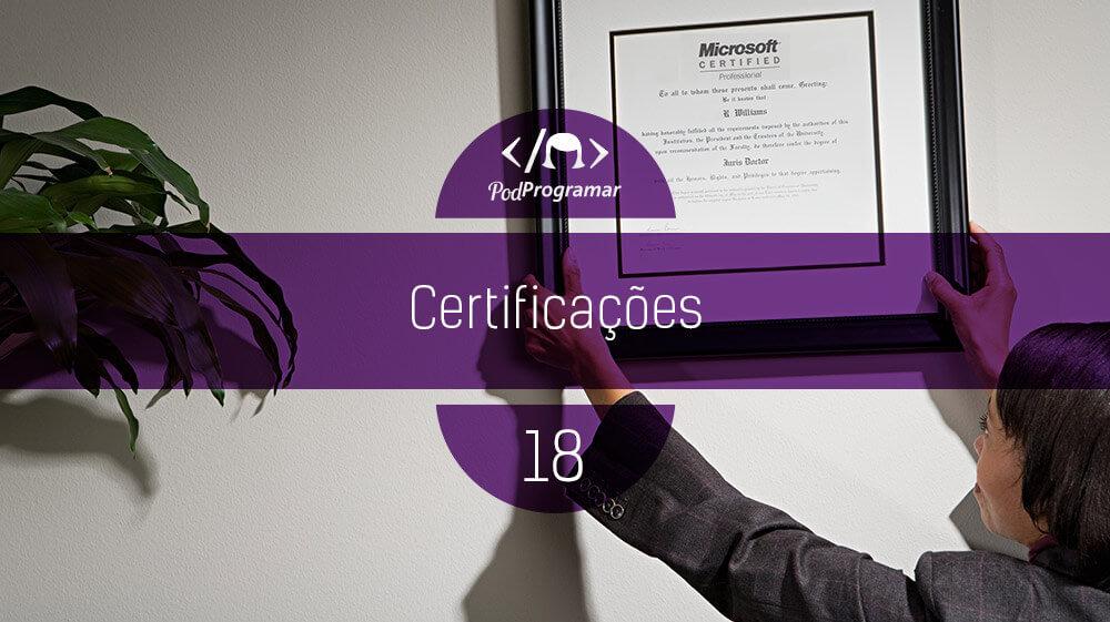 PodProgramar #18 – Certificações
