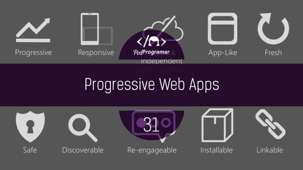 PodProgramar #31 – Progressive Web Apps