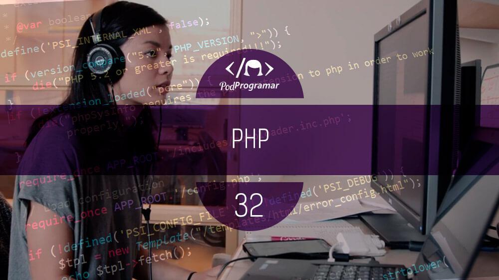 PodProgramar #32 – PHP
