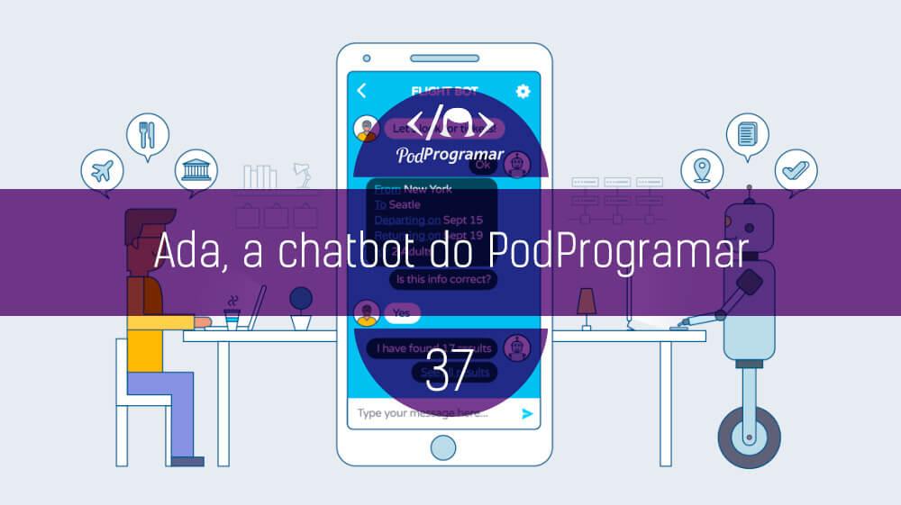 PodProgramar #37 – Ada, a chatbot do PodProgramar