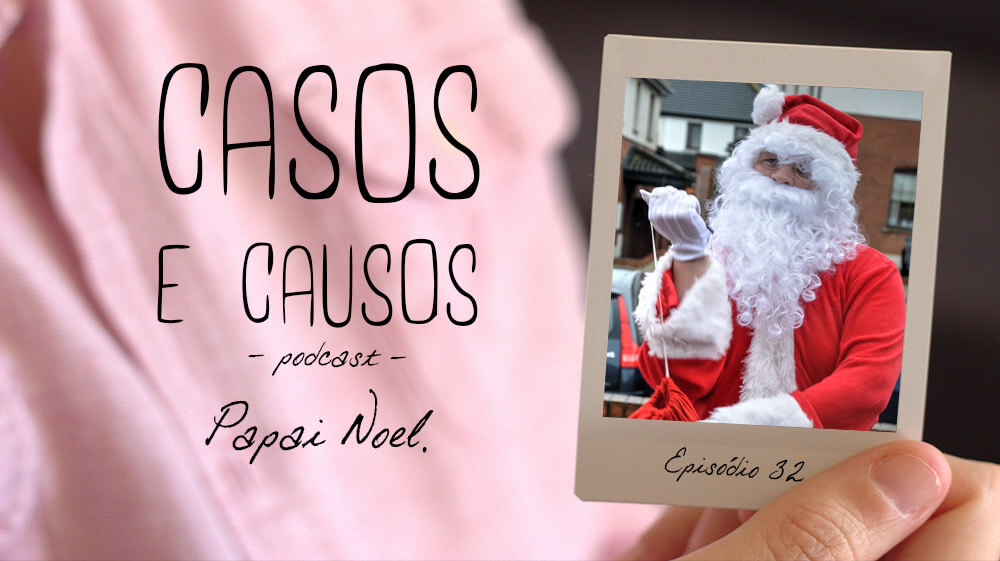 Casos e Causos #32 – Papai Noel