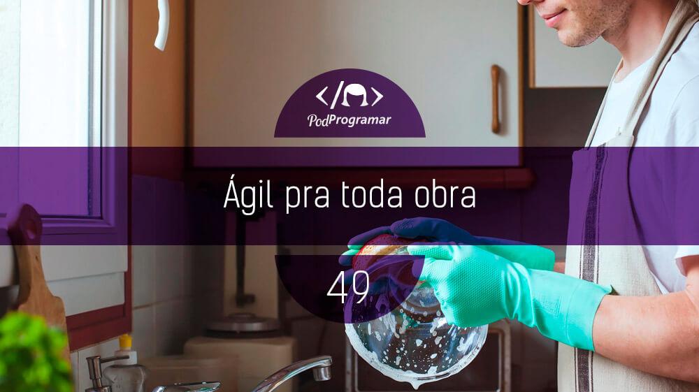 PodProgramar #49 – ígil para toda obra