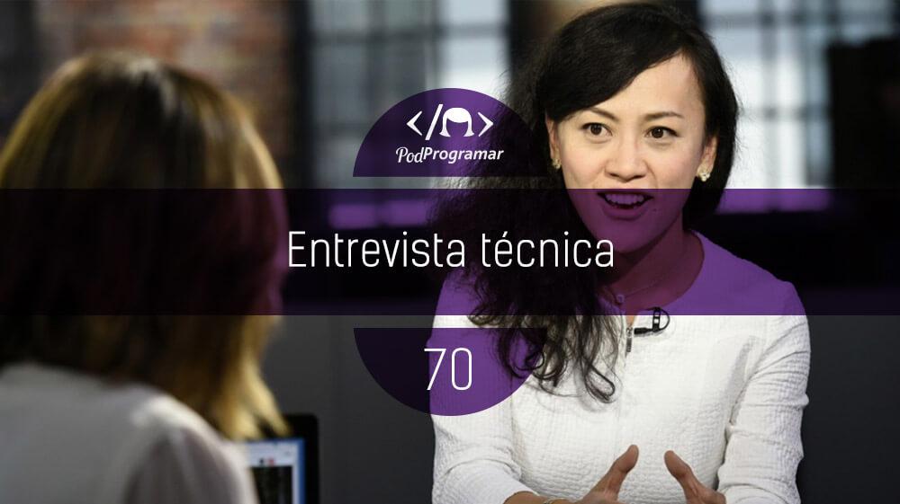 PodProgramar #70 – Entrevista técnica