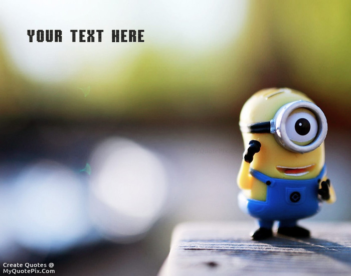 Write Quote on Cute Minion Picture Design your own names of Cute Minion