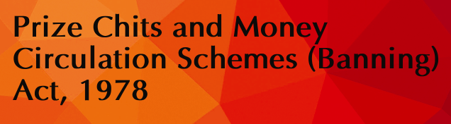 The Prize Chits and Money Circulation Schemes act 1978