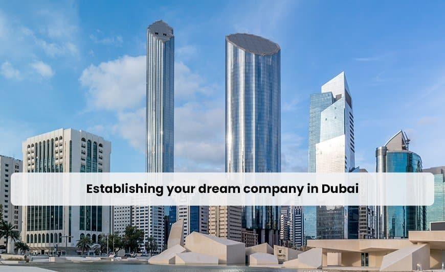 Establish company in Dubai