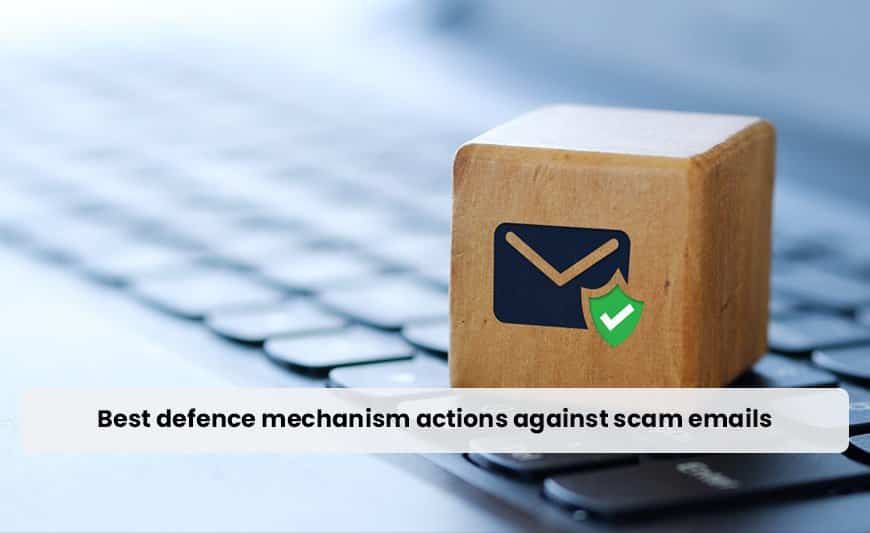 Best defence mechanism actions against scam emails