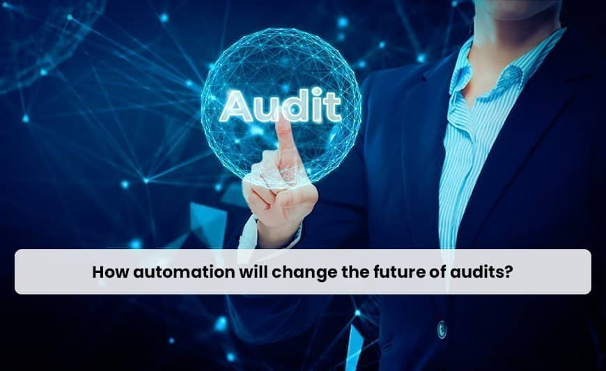 How automation will change the future of audits