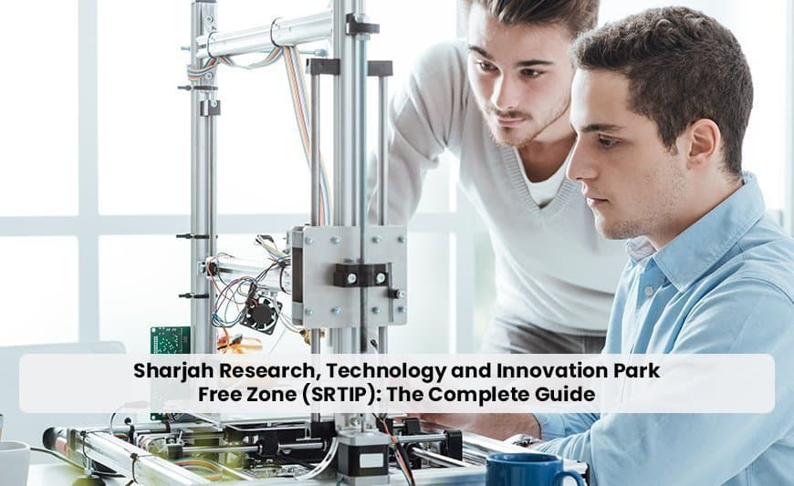 Sharjah Research, Technology and Innovation Park Free Zone (SRTIP): The Complete Guide