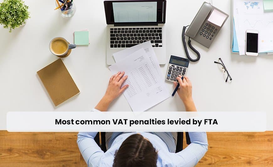Most common VAT penalties levied by FTA