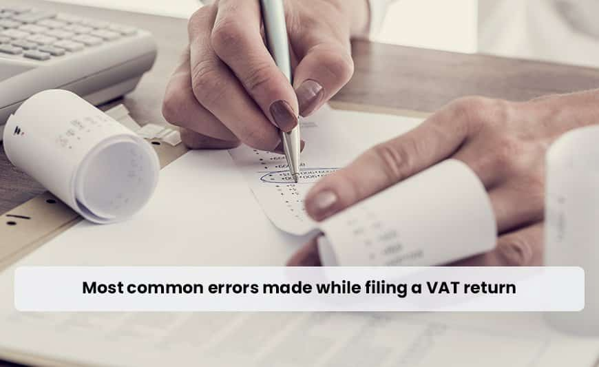 Most common errors made in filing VAT returns in UAE