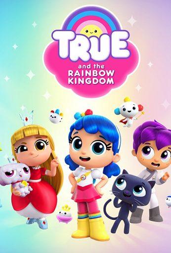 True and the Rainbow Kingdom