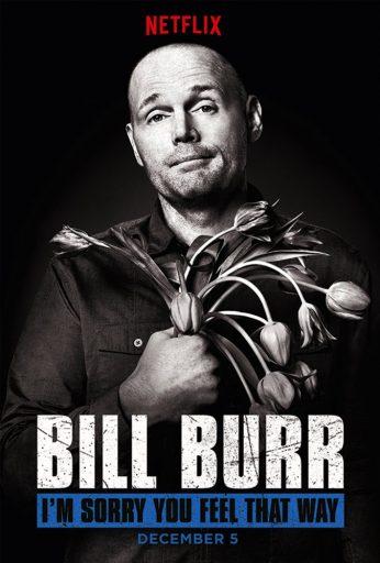 Bill Burr I am Sorry You Feel That Way
