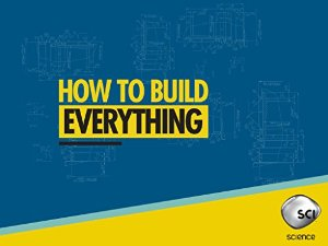 How to Build… Everything