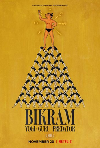 Bikram: Yogi, Guru, Predato