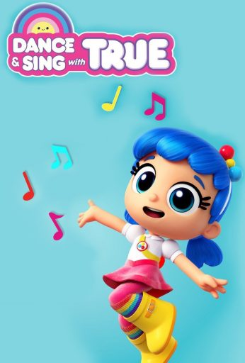 Dance & Sing With True