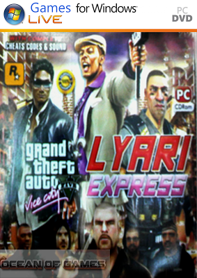 Ocean Of Games      GTA Lyari Express Free Download GTA Lyari Express Setup Download For Free