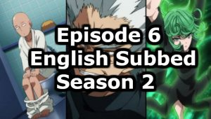 One Punch Man Season 2 Episode 6 English Subbed Watch Online
