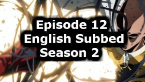 One Punch Man Season 2 Episode 12 English Subbed Watch Online
