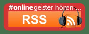 Onlinegeister hören und abonnieren über ... RSS!