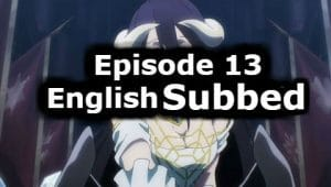 Overlord Season 1 Episode 13 English Subbed Watch Online