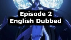 Overlord Season 1 Episode 2 English Dubbed Watch Online