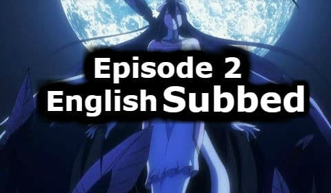 Overlord Season 1 Episode 2 English Subbed Watch Online