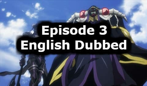 Overlord Season 1 Episode 3 English Dubbed Watch Online