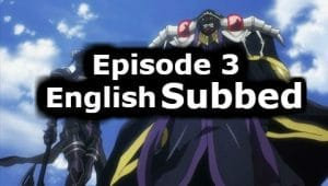 Overlord Season 1 Episode 3 English Subbed Watch Online