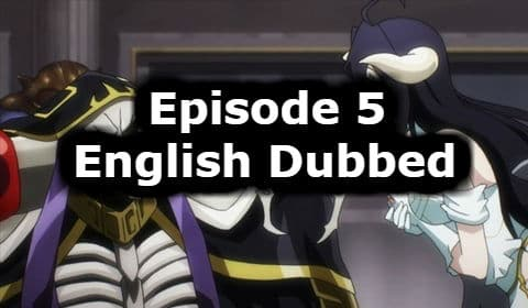 Overlord Season 1 Episode 5 English Dubbed Watch Online