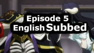 Overlord Season 1 Episode 5 English Subbed Watch Online