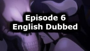Overlord Season 1 Episode 6 English Dubbed Watch Online