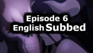 Overlord Season 1 Episode 6 English Subbed Watch Online