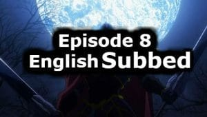 Overlord Season 1 Episode 8 English Subbed Watch Online