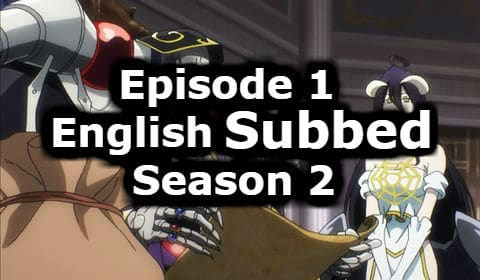 Overlord Season 2 Episode 1 English Subbed Watch Online