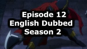Overlord Season 2 Episode 12 English Dubbed Watch Online