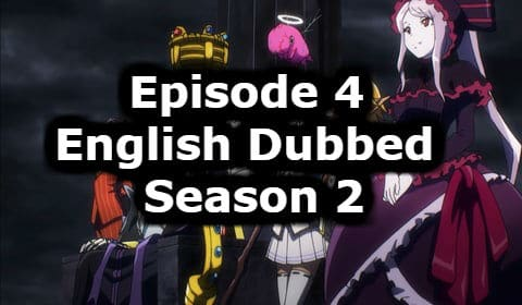 Overlord Season 2 Episode 4 English Dubbed Watch Online
