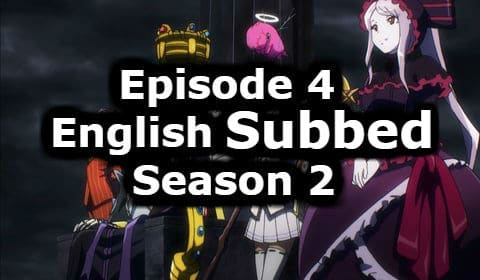 Overlord Season 2 Episode 4 English Subbed Watch Online
