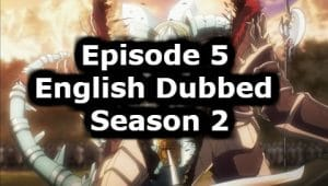 Overlord Season 2 Episode 5 English Dubbed Watch Online