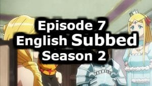 Overlord Season 2 Episode 7 English Subbed Watch Online