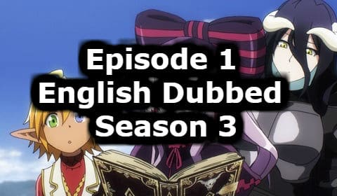 Overlord Season 3 Episode 1 English Dubbed Watch Online
