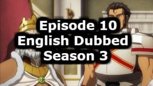 Overlord Season 3 Episode 10 English Dubbed Watch Online