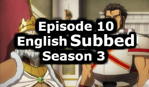 Overlord Season 3 Episode 10 English Subbed Watch Online