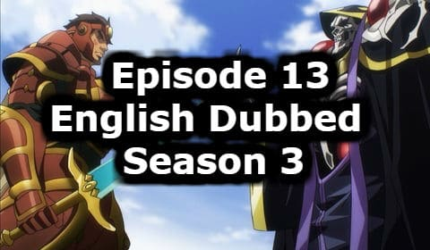 Overlord Season 3 Episode 13 English Dubbed Watch Online