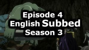Overlord Season 3 Episode 4 English Subbed Watch Online