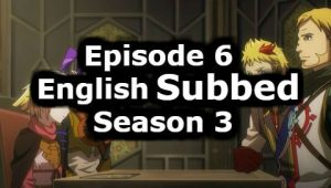Overlord Season 3 Episode 6 English Subbed Watch Online