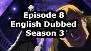 Overlord Season 3 Episode 8 English Dubbed Watch Online