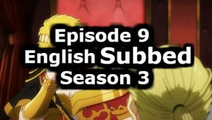 Overlord Season 3 Episode 9 English Subbed Watch Online
