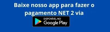 Baixe o app no Android para pagar segunda via de serviços NET